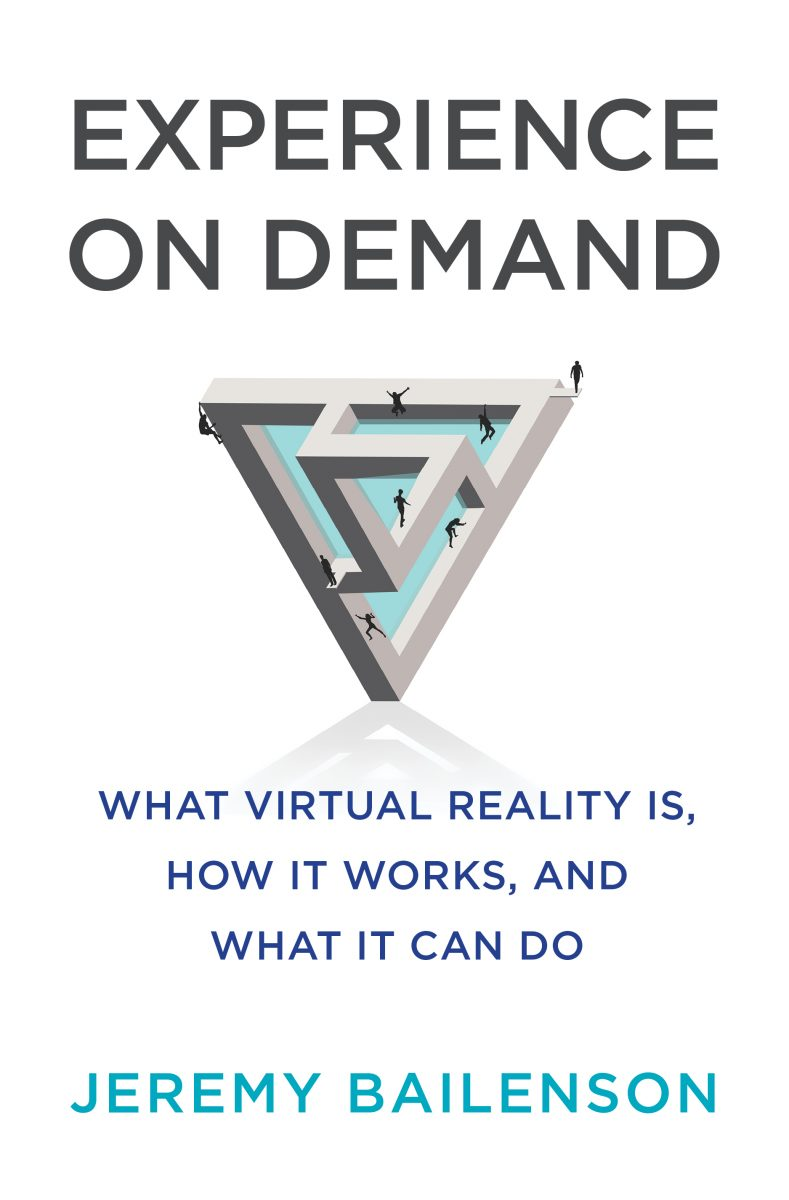 Tech Trends Book Review Experience on Demand Jeremy Bailenson Stanford University VHIL What Virtual Reality Is