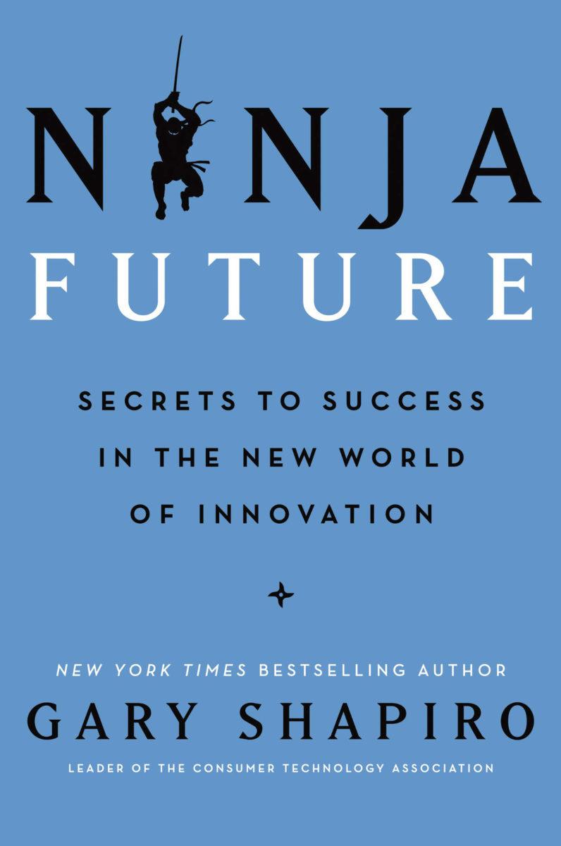 Tech Trends Gary Shapiro Ninja Future Innovation Disruption Technology